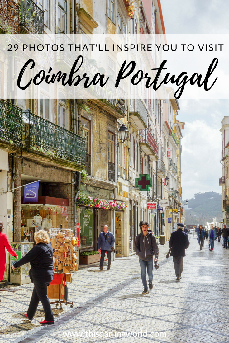 29 Photos That Will Convince You to Visit Coimbra Portugal
